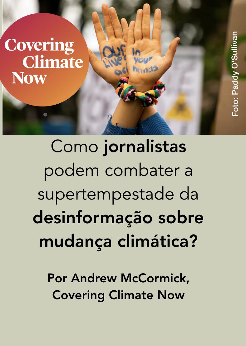 Covering Climate Now Jornalismo ambiental mudança climática